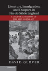 Literature, immigration and diaspora in fin-de-siecle England: a cultural history of the 1905 Aliens Act