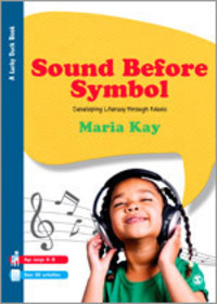 Sound before symbol: developing literacy through music