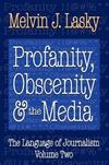 Profanity, obscenity & the media: the language of journalism. volume 2