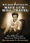 Art and politics in have gun - will travel: the 1950s television western as ethical drama