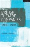 British theatre companies 1980-1994: Joint Stock Theatre Company, Gay Sweatshop, Théâtre de Complicité, Forced Entertainment, Women's Theatre Group and Talawa