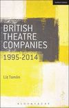 British theatre companies. 1995-2014, Mind the Gap, Kneehigh Theatre, Suspect Culture, Stan's Cafe, Blast Theory, Punchdrunk