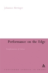 Performance on the edge: transformations of culture