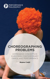 Choreographing problems: expressive concepts in European contemporary dance and performance
