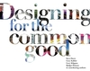 Designing for the common good: a handbook for innovators, designers, and other people