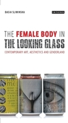 The female body in the looking-glass: contemporary art, aesthetics and genderland