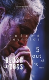 Blush of dogs: a play; 5 out of 10 men: a text for performance