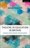 Theatre in Education in Britain: origins, development and influence