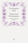 Orchestral performance: a guide for conductors and players