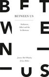 Between us: audiences, affect and the in-between