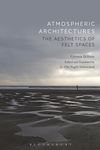 Atmospheric Architectures: The Aesthetics of Felt Spaces