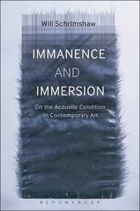 Immanence and immersion: on the acoustic condition in contemporary art