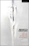 Beckett's creatures: art of failure after the Holocaust