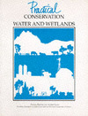 Practical conservation water and wetlands Pamela Furniss and Andrew Lane