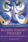 "Modern feminist thought: from the second wave to ""post feminism&quot"