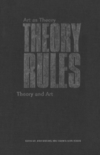 Theory rules art as theory/theory and art edited by Jody Berland, Will Straw and David Tomas