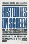 Histories on screen: the past and present in Anglo-American cinema and television