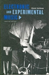 Electronic and experimental music: pioneers in technology and composition