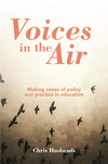 Voices in the air: making sense of policy and practice in education
