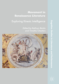 Movement in Renaissance literature: exploring kinesic intelligence