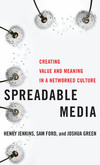 Spreadable media: creating value and meaning in a networked culture