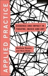 Applied practice: evidence and impact in theatre, music and art
