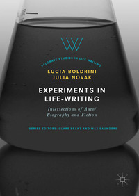 Experiments in life-writing: intersections of auto/biography and fiction