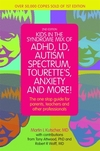 Kids in the syndrome mix of ADHD, LD, autism spectrum, Tourette's, anxiety and more!: the one-stop guide for parents, teachers, and other professionals