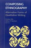 Composing Ethnography: Alternative Forms of Qualitative Writing. Volume 1