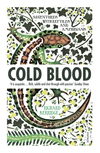 Cold blood: adventures with reptiles and amphibians