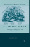 Gothic romanticism: architecture, politics, and literary form