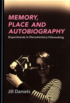 Memory, place and autobiography: experiments in documentary filmmaking