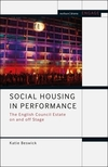 Social housing in performance: the English council estate on and off stage