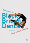 Narratives in black British dance: embodied practices