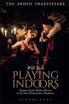 Playing indoors: staging early modern drama in the Sam Wanamaker Playhouse
