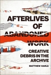 Afterlives of abandoned work: creative debris in the archive