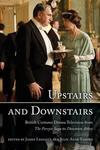 Upstairs and downstairs: British costume drama television from The Forsyte saga to Downton Abbey