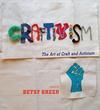 Craftivism: the art of craft and activism