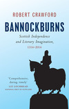 Bannockburns: Scottish independence and literary imagination, 1314-2014