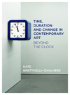 Time, duration and change in contemporary art: beyond the clock