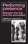 Performing presence: between the live and the simulated