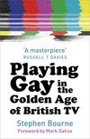 Playing gay in the golden age of British TV