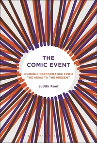 The comic event: comedic performance from the 1950s to the present