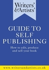 Writers' & artists' guide to self-publishing: step-by-step support to produce, sell and market your own book