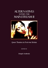 Alternatives within the mainstream II: queer theatres in post-war Britain