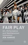 Fair play: art, performance and neoliberalism