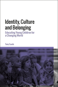 Identity, culture and belonging: educating young children for a changing world