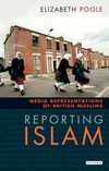 Reporting Islam: media representation and British Muslims