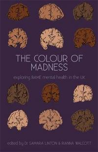 The colour of madness: exploring Black, Asian, and minority ethnic mental health in the UK
