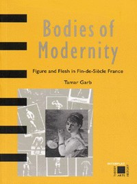 Bodies of modernity: figure and flesh in fin-de-siècle France